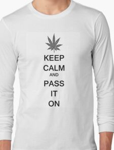 KEEP CALM AND PASS IT ON Long Sleeve T-Shirt