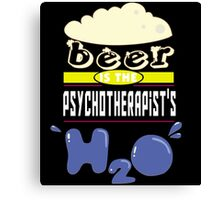"""Beer is the Psychotherapist's H20"" Collection #43190 Canvas Print"