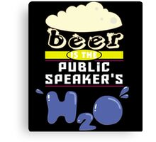"""Beer is the Public Speaker's H20"" Collection #43192 Canvas Print"