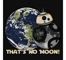 That's No Moon! Photographic Print