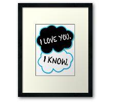 I love you.I know. Framed Print
