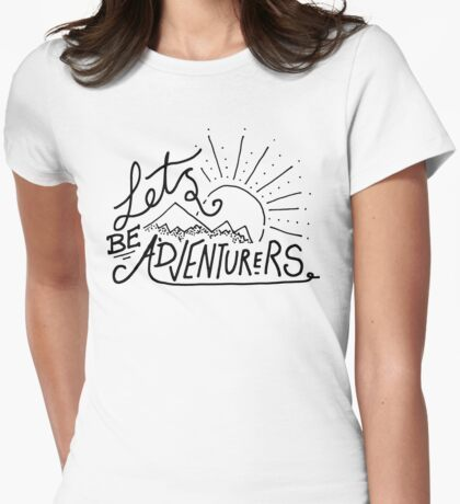 Let's Be Adventurers. Womens Fitted T-Shirt