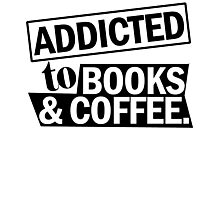 ADDICTED TO BOOKS & COFFEE Photographic Print