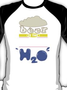 """""""Beer is the Secretary's H20"""" Collection #43201 T-Shirt"""
