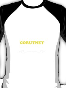 Keep Calm and Let CORUTNEY Handle it T-Shirt