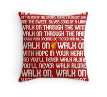 You'll Never Walk Alone Throw Pillow