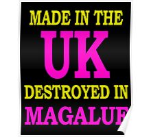 Made in the UK destroyed in Magaluf Poster