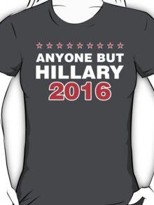 Anyone But Hillary 2016 T-Shirt