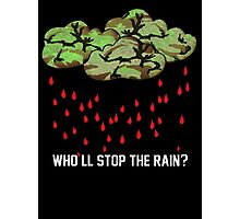 Who'll stop the rain? w2 Photographic Print