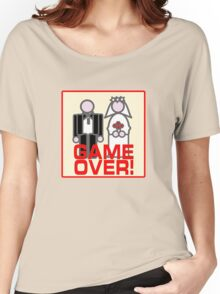 MARRIAGE GAME OVER Women's Relaxed Fit T-Shirt