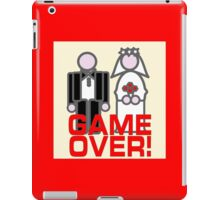 MARRIAGE GAME OVER iPad Case/Skin