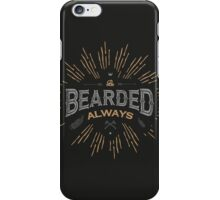 BE BEARDED ALWAYS iPhone Case/Skin