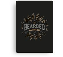 BE BEARDED ALWAYS Canvas Print
