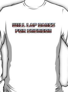 Will Lap Dance For Energon T-Shirt