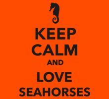 Keep calm and love seahorses  Kids Clothes