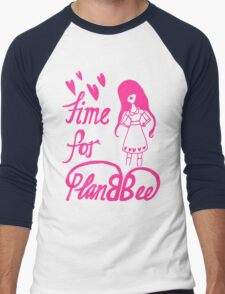 Time for PlanBee Girl- Better One T-Shirt
