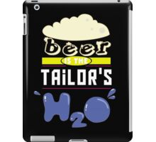 """""""Beer is the Tailor's H20"""" Collection #43217 iPad Case/Skin"""