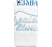 My Greatest Blessings From God T-shirt iPhone Case/Skin