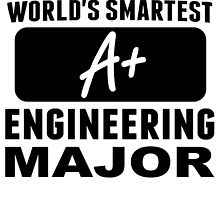 World's Smartest Engineering Major by GiftIdea