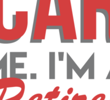You Can't Scare Me I'm A Retired Personal Trainer - Custom Tshirt Sticker