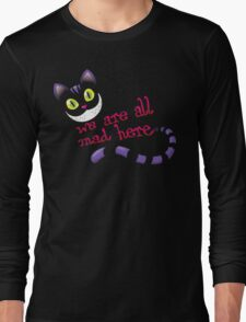 We are all mad Long Sleeve T-Shirt