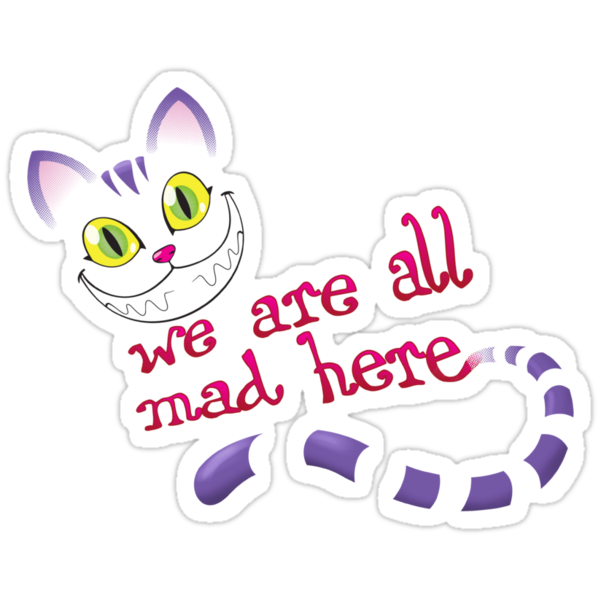 We are all mad by artistaperezoso