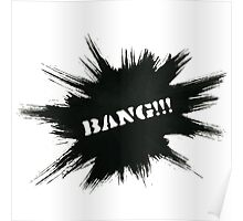Black Painted Explosion with Bang Word Poster