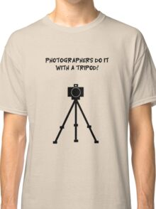 Photographers Do It Classic T-Shirt