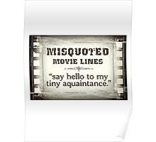 MISQUOTED MOVIE LINES - tiny aquaintance Poster
