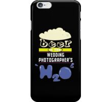 """Beer is the Wedding Photographer's H20"" Collection #43236 iPhone Case/Skin"