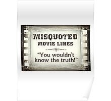 MISQUOTED MOVIE LINES - the truth Poster