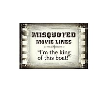 MISQUOTED MOVIE LINES - king Photographic Print