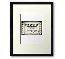 MISQUOTED MOVIE LINES - doughnuts Framed Print