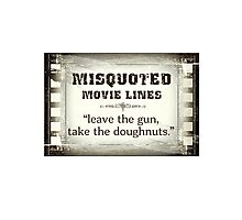 MISQUOTED MOVIE LINES - doughnuts Photographic Print