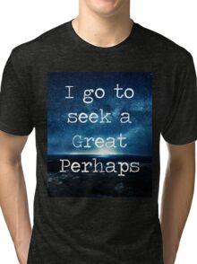 A Great Perhaps--Looking For Alaska Tri-blend T-Shirt