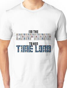 Companion to her time lord Unisex T-Shirt