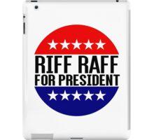 Riff Raff For President iPad Case/Skin