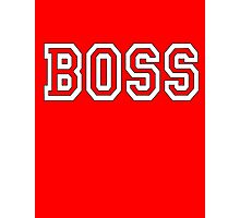 The Boss, Boss, The Govenor, CEO, In charge, The Chief, Obey! On Red Photographic Print