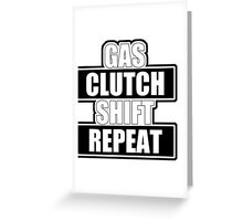 Gas clutch shift repeat Greeting Card