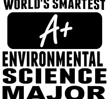 World's Smartest Environmental Science Major by GiftIdea