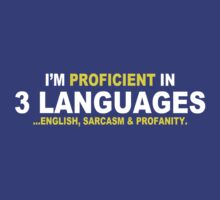 Im Proficient In 3 Languages Mens Womens Hoodie / T-Shirt by DarrellHo