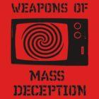 Weapons of mass deception by digitalmidgets