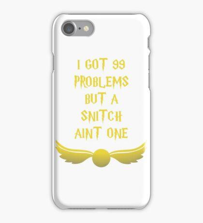 Snitch aint one iPhone Case/Skin