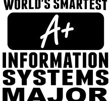 World's Smartest Information Systems Major by GiftIdea