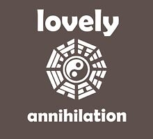 Lovely Annihilation [1] Unisex T-Shirt