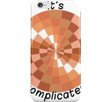 It's Complicated (with text) iPhone Case/Skin