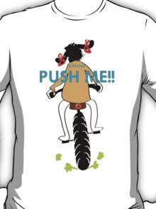 Please Push Me!! T-Shirt