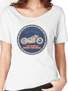 Two wheels move the soul Women's Relaxed Fit T-Shirt