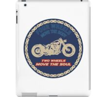 Two wheels move the soul iPad Case/Skin