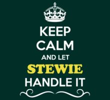 Keep Calm and Let STEWIE Handle it T-Shirt